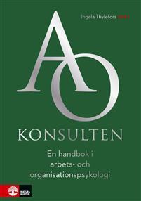 ao-konsulten-en-handbok-i-arbets--och-organisationspsykologi